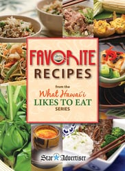 Favorite Recipes from the What Hawai'i Likes to Eat Series